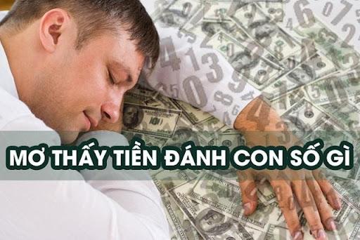 Nằm mơ thấy tiền hôm sau đánh con gì